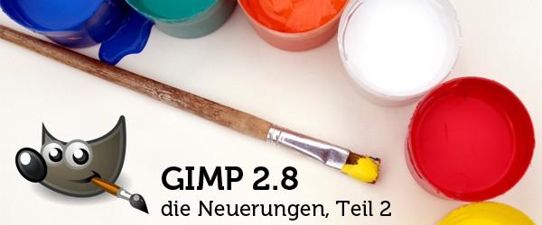 QuickTipp: Neuerungen in GIMP 2.8 – Teil 2